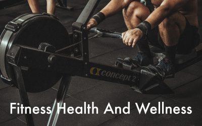 Fitness Health and Wellness